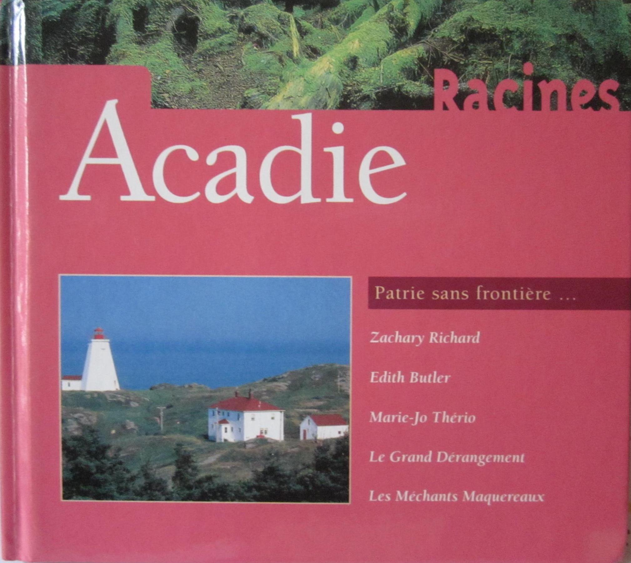Acadie : Patrie sans frontière |