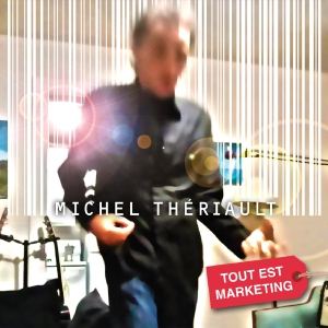 Michel Thériault- TOUT EST MARKETING