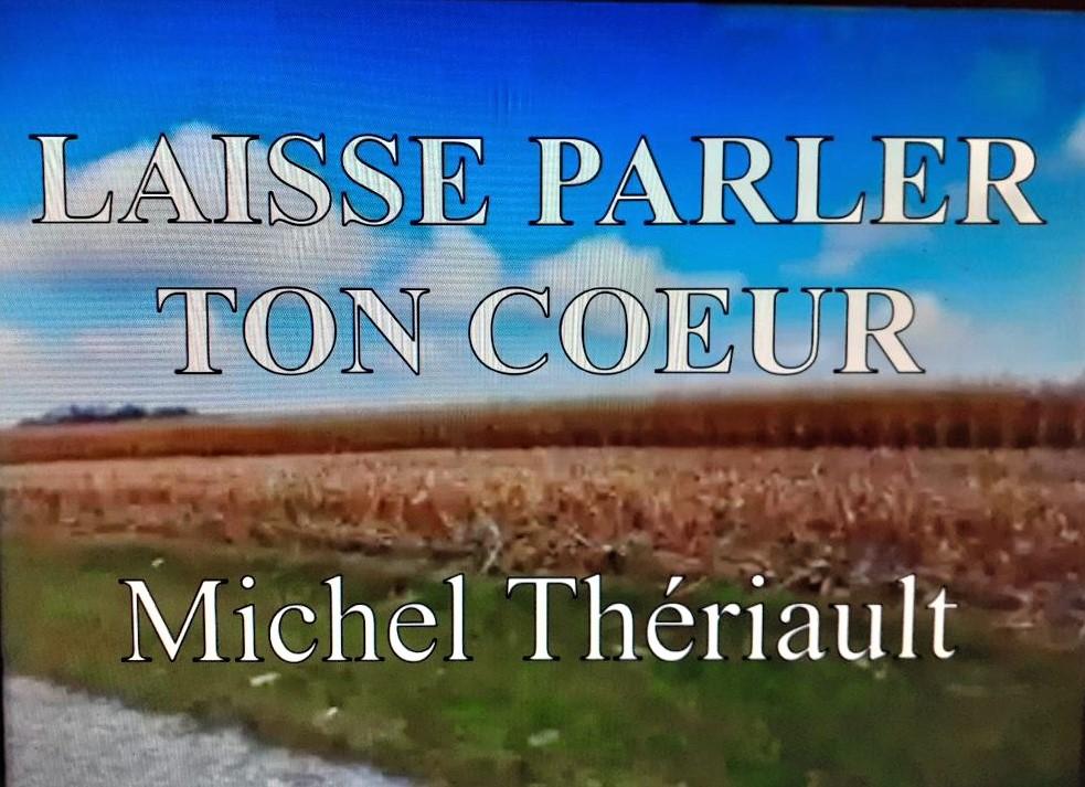 Michel Thériault LAISSE PARLER TON COEUR -poto jpg